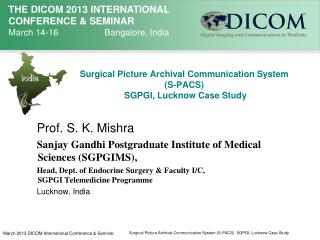 Surgical Picture Archival Communication System (S-PACS)  SGPGI,  Lucknow  Case Study