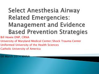 Select Anesthesia Airway Related Emergencies: Management and Evidence Based Prevention Strategies