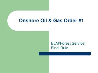 Onshore Oil & Gas Order #1