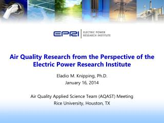 Air  Quality Research  from the  Perspective  of the Electric Power Research Institute