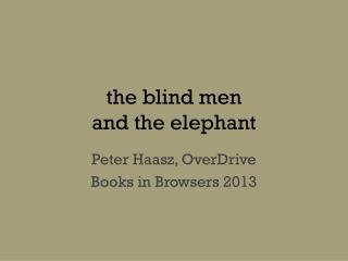t he blind men and the elephant