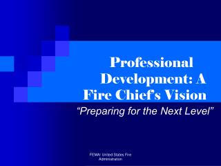 Professional      Development: A Fire Chief's Vision
