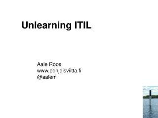 Unlearning  ITIL