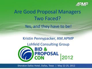 Are Good Proposal Managers Two Faced?
