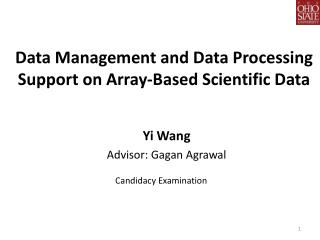Data Management and Data Processing Support on Array-Based Scientific Data