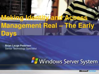 Making Identity and Access Management Real – The Early Days