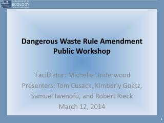 Dangerous Waste Rule Amendment Public Workshop