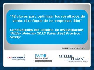 """Conclusiones del estudio de investigación """" Miller  Heiman  2012 Sales Best Practice Study """""""