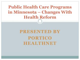 Public Health Care Programs in Minnesota – Changes With  H ealth Reform