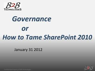 Governance or  How to Tame SharePoint 2010