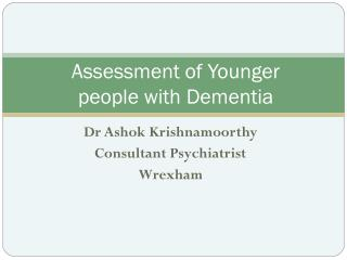 Assessment of Younger people with Dementia