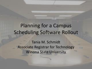 Planning for a Campus Scheduling Software Rollout