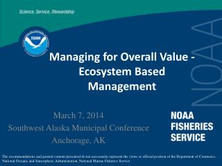 Managing for Overall Value - Ecosystem Based Management