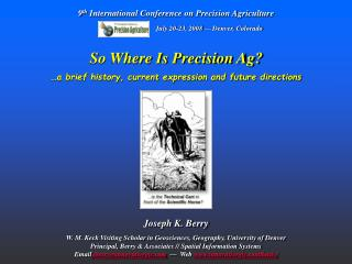 So Where Is Precision Ag?  …a brief history, current expression and future directions