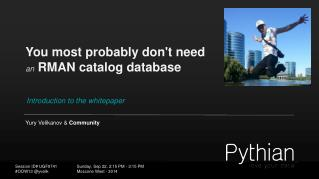 You most probably don't need  an RMAN catalog database