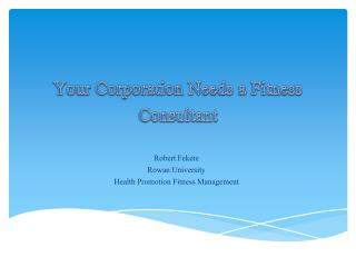 Your Corporation Needs a Fitness  C onsultant