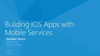 Building  iOS  Apps with Mobile Services