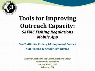 Tools for Improving  Outreach Capacity: SAFMC Fishing Regulations Mobile App