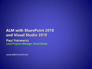 ALM with SharePoint 2010 and Visual Studio 2010