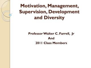 Motivation, Management, Supervision, Development  and Diversity