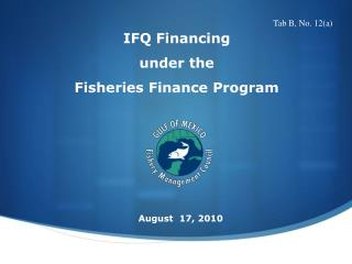 IFQ Financing  under the  Fisheries Finance Program