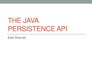 The Java Persistence API