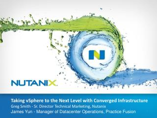 Taking  vSphere  to the Next Level with Converged Infrastructure Greg Smith - Sr. Director Technical Marketing, Nutanix