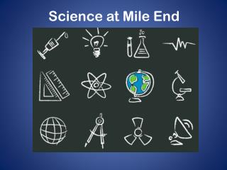 Science at Mile End