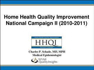 Home Health Quality Improvement National Campaign II (2010-2011)