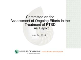 Committee on the  Assessment  of Ongoing Efforts in the Treatment of PTSD Final Report