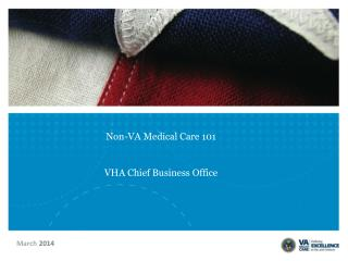 Non-VA Medical Care 101 VHA Chief Business Office