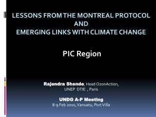 Lessons from the Montreal Protocol and emerging links with Climate change
