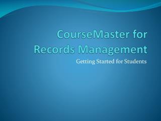 CourseMaster for  Records Management