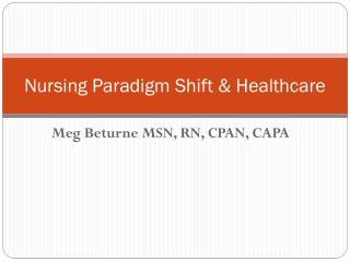 Nursing Paradigm Shift & Healthcare