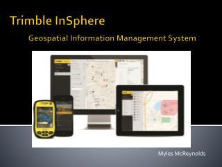 Trimble InSphere Geospatial Information Management System