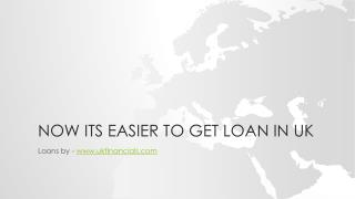 Now its easier to get loan in  uk