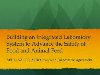 Building an Integrated Laboratory System to Advance the Safety of Food and Animal Feed