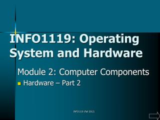 INFO1119:  Operating System and Hardware