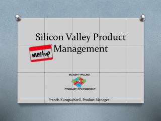 Silicon Valley Product Management