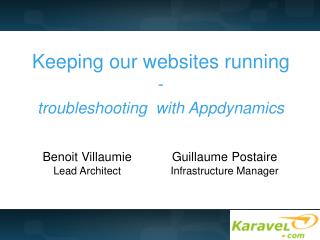 Keeping our websites running - troubleshooting  with Appdynamics