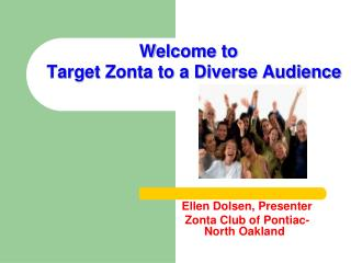Welcome to Target Zonta to a Diverse Audience