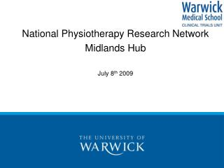 National Physiotherapy Research Network Midlands Hub July 8 th  2009