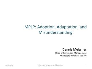 MPLP: Adoption, Adaptation, and Misunderstanding