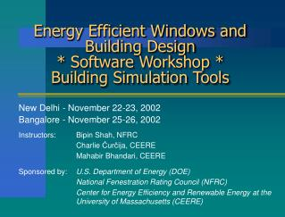 Energy Efficient Windows and Building Design * Software Workshop * Building Simulation Tools