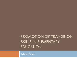 Promotion of Transition Skills in Elementary Education