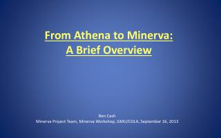 From Athena to Minerva:  A Brief Overview