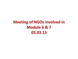 Meeting of NGOs involved in Module 6 & 7 05.03.13