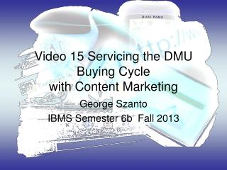 Video 15 Servicing the DMU Buying Cycle  with Content Marketing