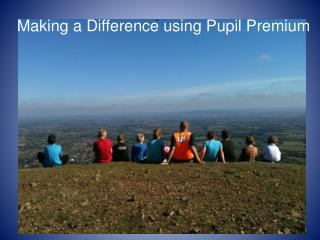 Making a Difference using Pupil Premium