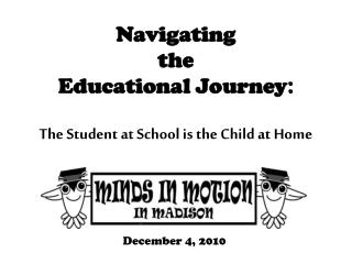 Navigating  the  Educational Journey :  The Student at School is the Child at Home